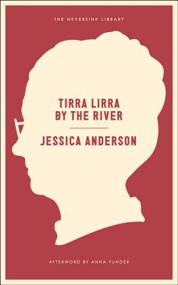 Tirra Lirra by the River: A Novel (Neversink) Cover Image