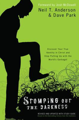 Stomping Out the Darkness: Discover Your True Identity in Christ and Stop Putting Up with the World's Garbage! cover