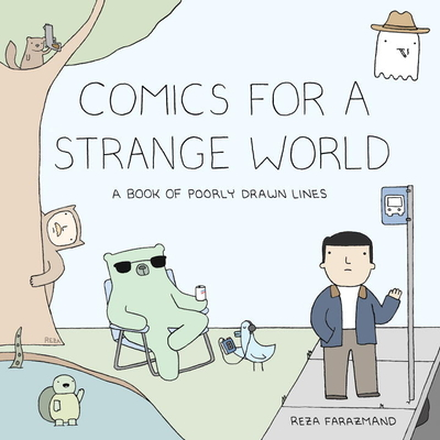 Comics for a Strange World: A Book of Poorly Drawn Lines Cover Image
