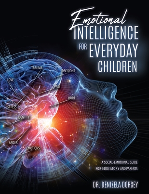 Emotional Intelligence for Everyday Children: A Social-Emotional Guide for Educators and Parents Cover Image