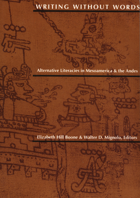 Writing Without Words: Alternative Literacies in Mesoamerica and the Andes Cover Image