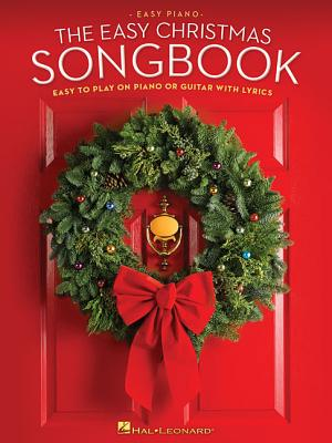 The Easy Christmas Songbook: Easy to Play on Piano or Guitar with Lyrics Cover Image