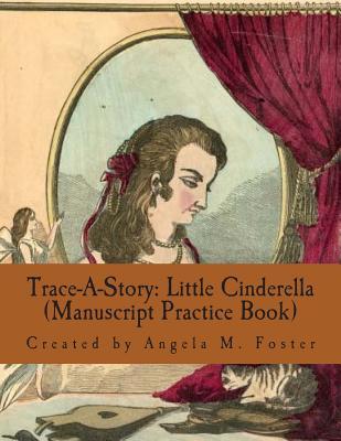Trace-A-Story: Little Cinderella (Manuscript Practice Book) Cover Image