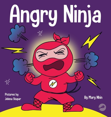 Angry Ninja: A Children's Book About Fighting and Managing Anger Cover Image