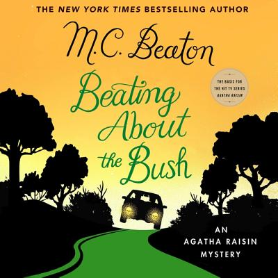 Beating about the Bush: An Agatha Raisin Mystery Cover Image