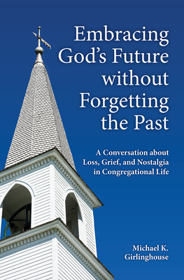 Cover for Embracing God's Future Without Forgetting the Past