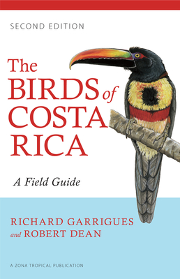 The Birds of Costa Rica: A Field Guide (Zona Tropical Publications) Cover Image
