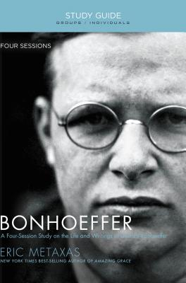 Bonhoeffer: The Life and Writings of Dietrich Bonhoeffer Cover Image