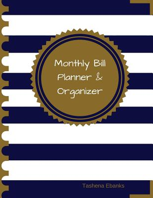 Monthly Bill Planner and Organizer: Budget Planning, Financial Planning Journal Cover Image
