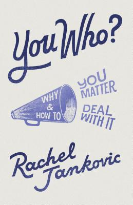 You Who? Why You Matter and How to Deal with It Cover Image