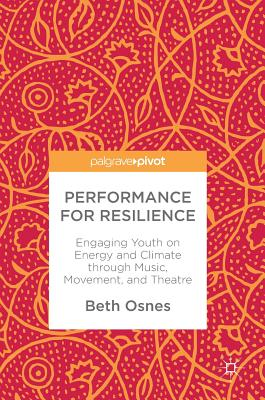 Performance for Resilience: Engaging Youth on Energy and Climate Through Music, Movement, and Theatre Cover Image