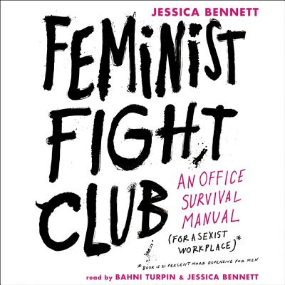 Feminist Fight Club: An Office Survival Manual for a Sexist Workplace Cover Image
