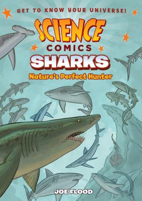 Science Comics: Sharks: Nature's Perfect Hunter Cover Image
