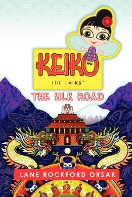 Cover for Keiko the Fairy, The Silk Road