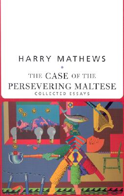 The Case of the Persevering Maltese: Collected Essays (American Literature (Dalkey Archive)) Cover Image