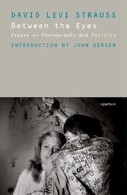 Between the Eyes: Essays on Photography and Politics Cover Image
