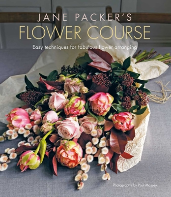 Jane Packer's Flower Course: Easy techniques for fabulous flower arranging Cover Image
