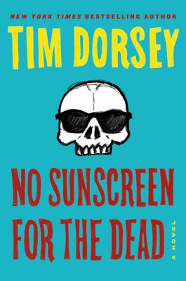 No Sunscreen for the Dead: A Novel (Serge Storms #22) Cover Image