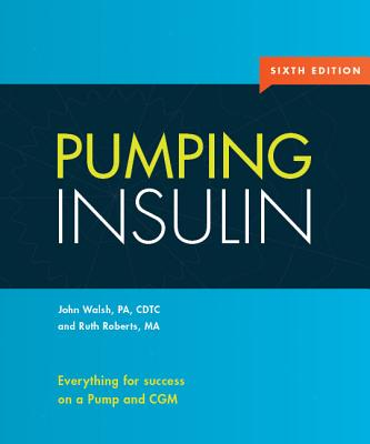 Pumping Insulin: Everything for Success on an Insulin Pump and CGM Cover Image