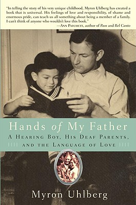Hands of My Father: A Hearing Boy, His Deaf Parents, and the Language of Love Cover Image