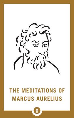 The Meditations of Marcus Aurelius (Shambhala Pocket Library) Cover Image