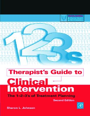 Therapist's Guide to Clinical Intervention: The 1-2-3's of Treatment Planning (Practical Resources for the Mental Health Professional) Cover Image