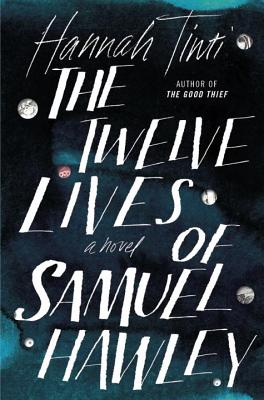 The Twelve Lives of Samuel Hawley: A Novel Cover Image