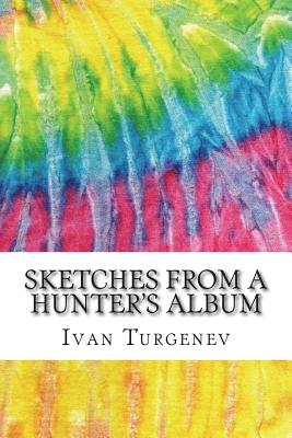 Sketches from A Hunter's Album: Includes MLA Style Citations for Scholarly Secondary Sources, Peer-Reviewed Journal Articles and Critical Academic Res Cover Image