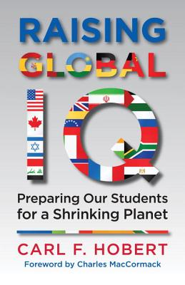 Raising Global IQ: Preparing Our Students for a Shrinking Planet Cover Image