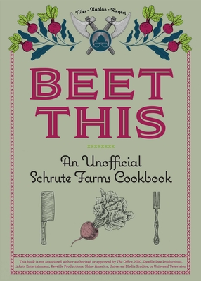 Beet This: An Unofficial Schrute Farms Cookbook Cover Image