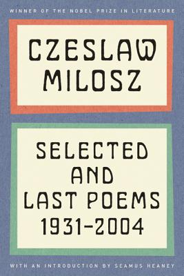 Selected and Last Poems: 1931-2004 Cover Image