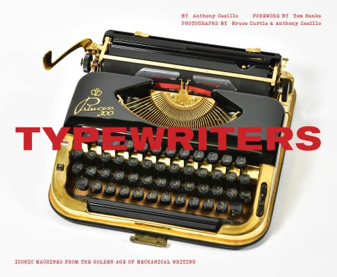 Typewriters: Iconic Machines from the Golden Age of Mechanical Writing (Writers Books, Gifts for Writers, Old-School Typewriters) Cover Image