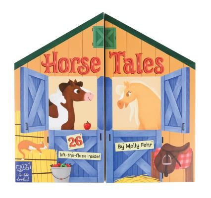Horse Tales: Double Booked: 26 Lift the Flaps Inside by Molly Fehr
