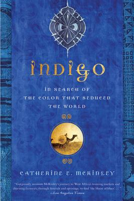 Indigo: In Search of the Color That Seduced the World Cover Image