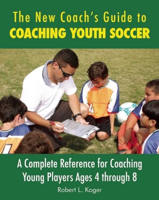 Cover for The New Coach's Guide to Coaching Youth Soccer