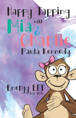 Happy Tapping with Mia & Charlie Energy EFT For Kids Cover Image