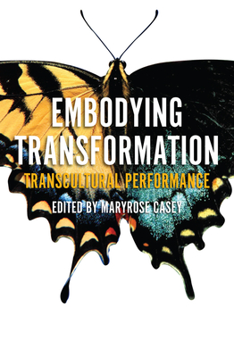 Embodying Transformation: Transcultural Performance (Performance Studies) Cover Image