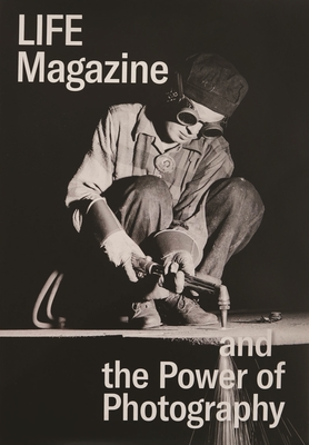Life Magazine and the Power of Photography Cover Image