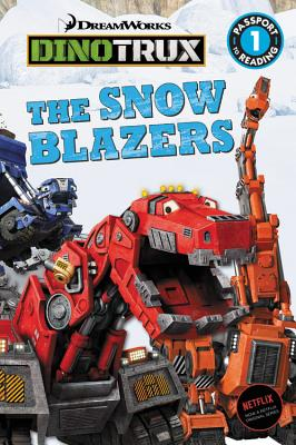 Dinotrux: The Snow Blazers (Passport to Reading Level 1) Cover Image