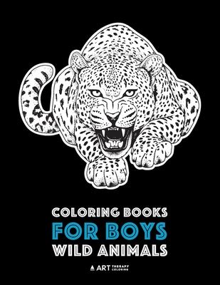 Coloring Books For Boys: Wild Animals: Advanced Coloring Pages for Teenagers, Tweens, Older Kids & Boys, Zendoodle Animal Designs, Lions, Tiger Cover Image