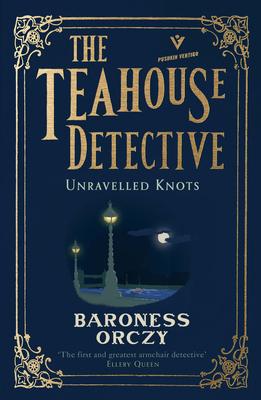 Unravelled Knots: The Teahouse Detective: Volume 3 (Pushkin Vertigo #33) Cover Image