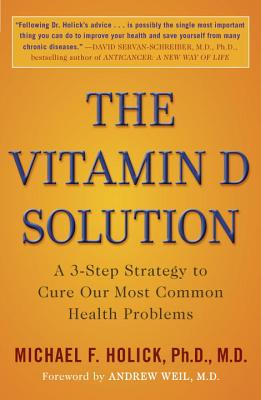 The Vitamin D Solution: A 3-Step Strategy to Cure Our Most Common Health Problems Cover Image