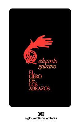 El Libro de Los Abrazos (Creacion Literaria) Cover Image