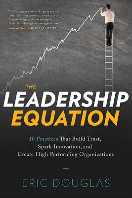 The Leadership Equation: 10 Practices That Build Trust, Spark Innovation, and Create High-Performing Organizations Cover Image