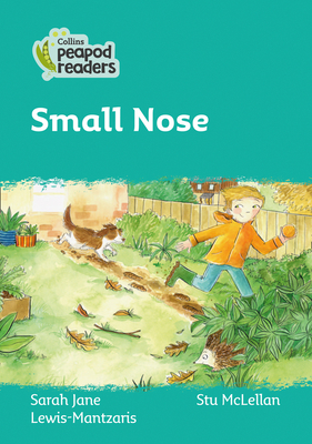 Small Nose: Level 3 (Collins Peapod Readers) Cover Image