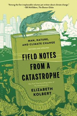 Field Notes from a Catastrophe: Man, Nature, and Climate Change Cover Image
