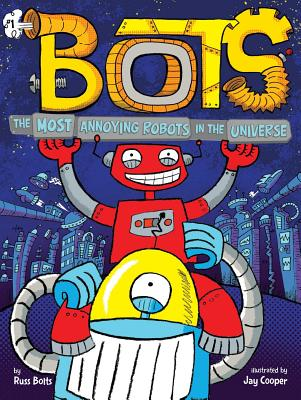 The Most Annoying Robots in the Universe Cover Image