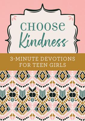 Choose Kindness: 3-Minute Devotions for Teen Girls cover