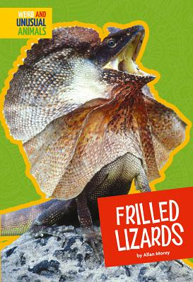 Frilled Lizards (Weird and Unusual Animals) Cover Image
