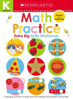 Math Practice Kindergarten Workbook: Scholastic Early Learners (Extra Big Skills Workbook) Cover Image